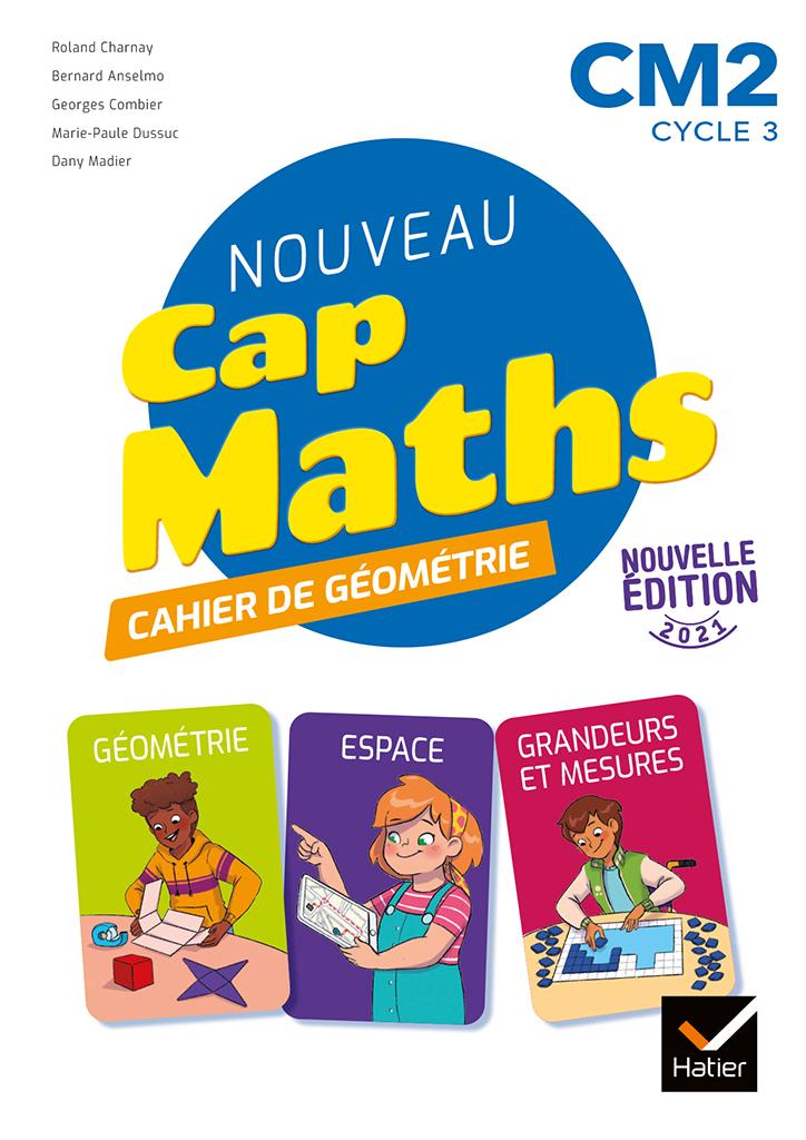 Cap Maths - Cahier géométrie CM2