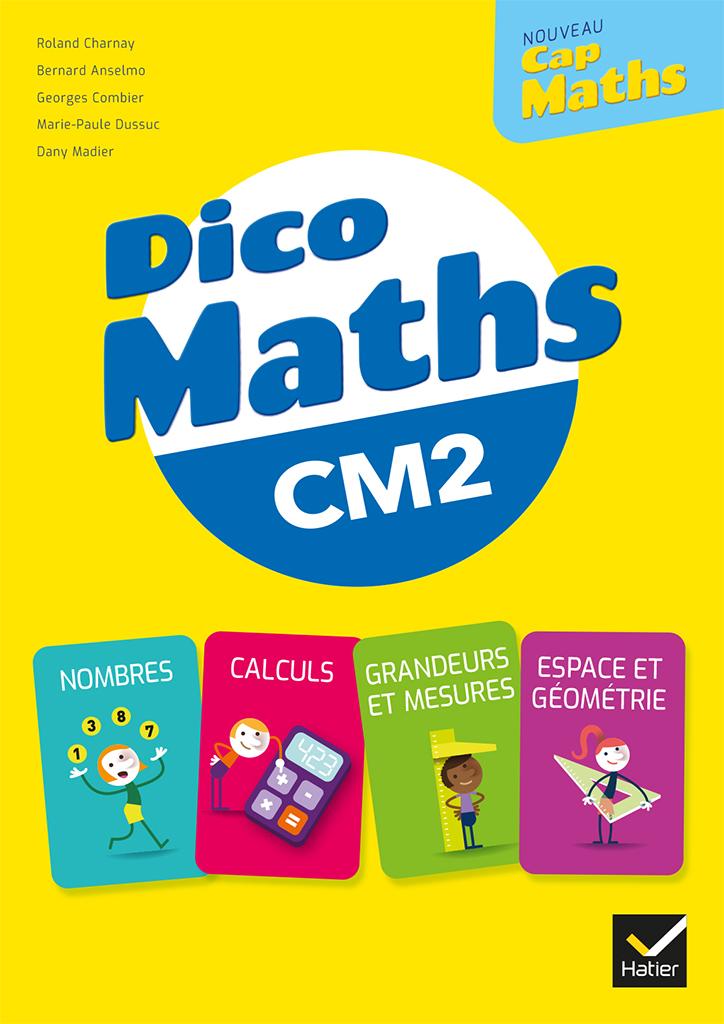 Cap Maths - Dico-maths CM2
